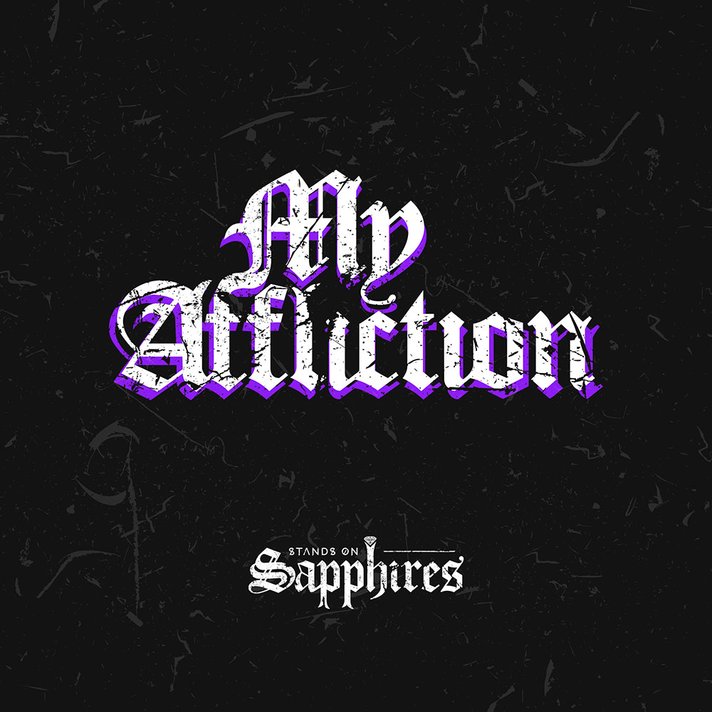 """Photo of the cover for Stands on Sapphires Music Single """"My Affliction"""""""